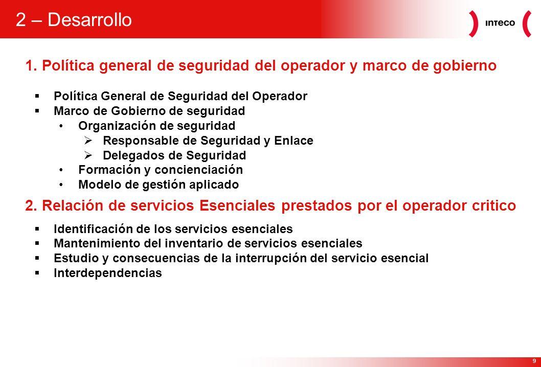 2 – Desarrollo 1. Política general de seguridad del operador y marco de gobierno. Política General de Seguridad del Operador.