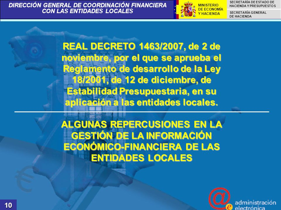 REAL DECRETO 1463/2007, de 2 de noviembre, por el que se aprueba el Reglamento de desarrollo de la Ley 18/2001, de 12 de diciembre, de Estabilidad Presupuestaria, en su aplicación a las entidades locales.