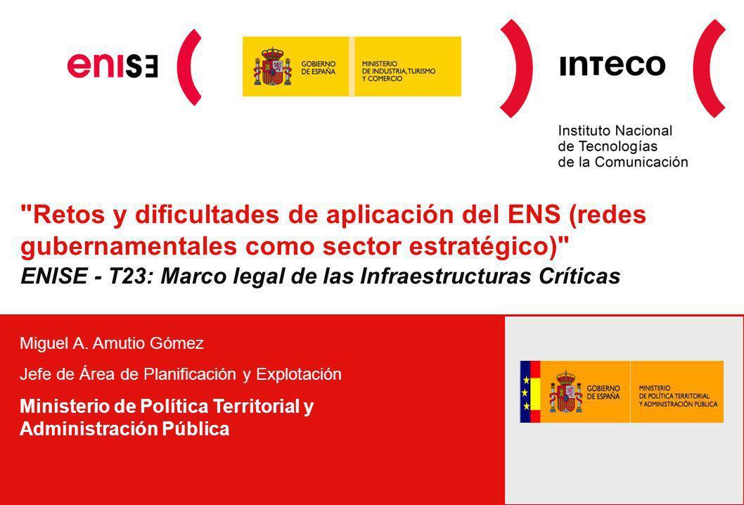 Retos y dificultades de aplicación del ENS (redes gubernamentales como sector estratégico)
