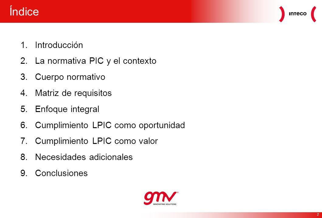 Índice Introducción La normativa PIC y el contexto Cuerpo normativo