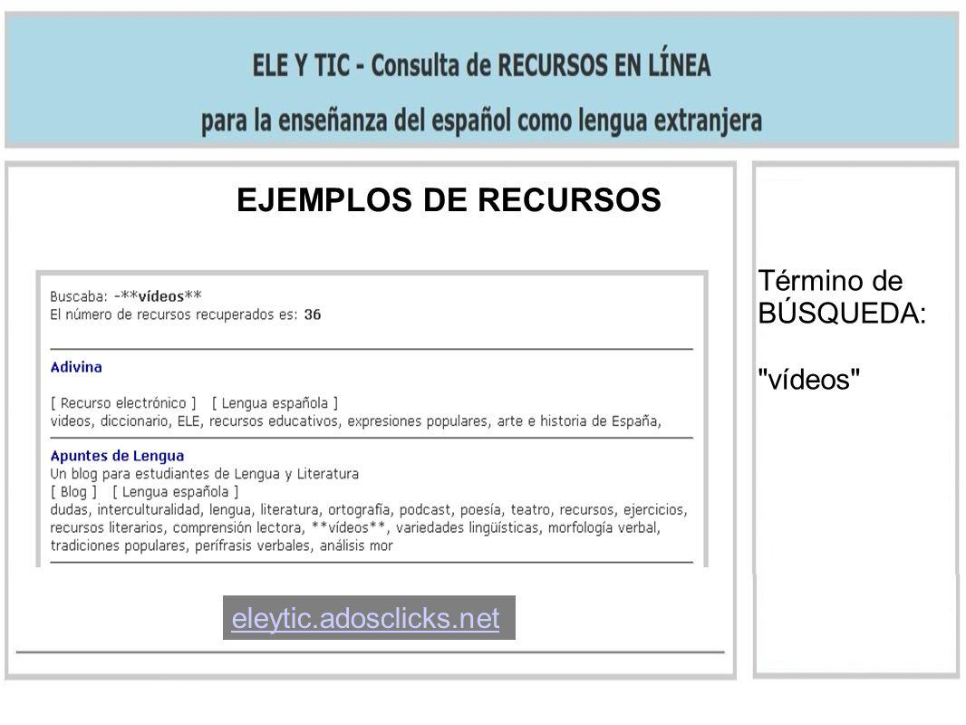 EJEMPLOS DE RECURSOS Término de BÚSQUEDA: vídeos