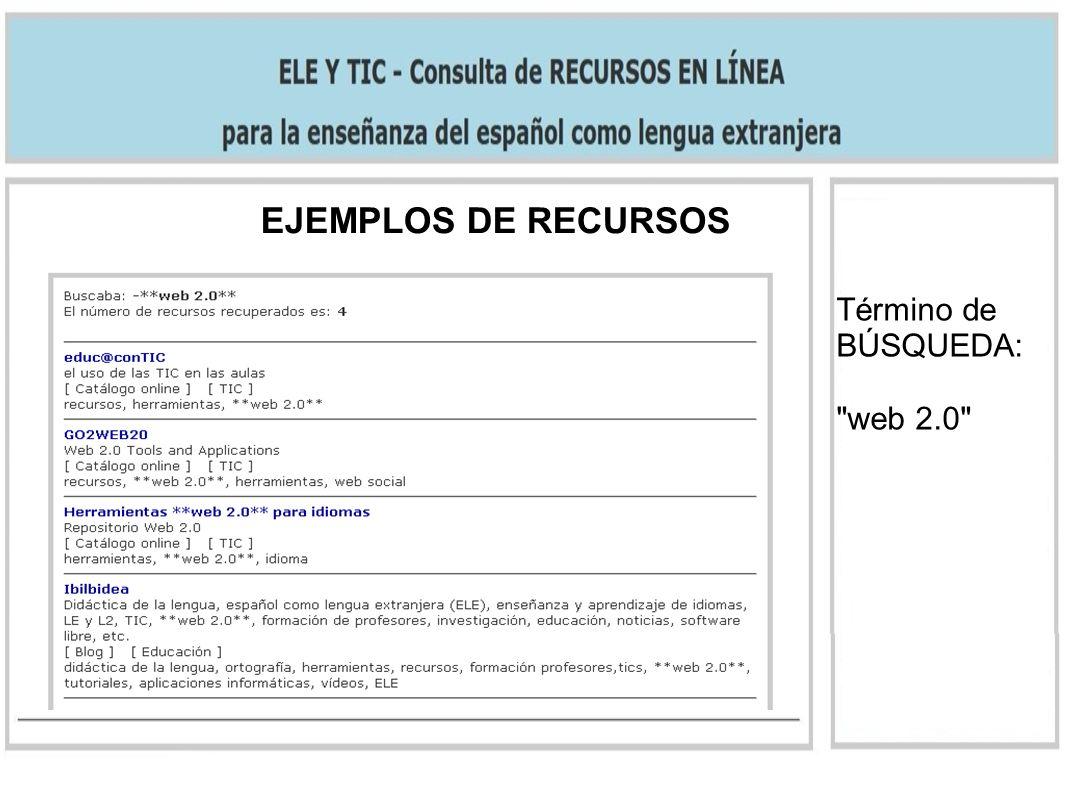 Término de BÚSQUEDA: web 2.0 EJEMPLOS DE RECURSOS