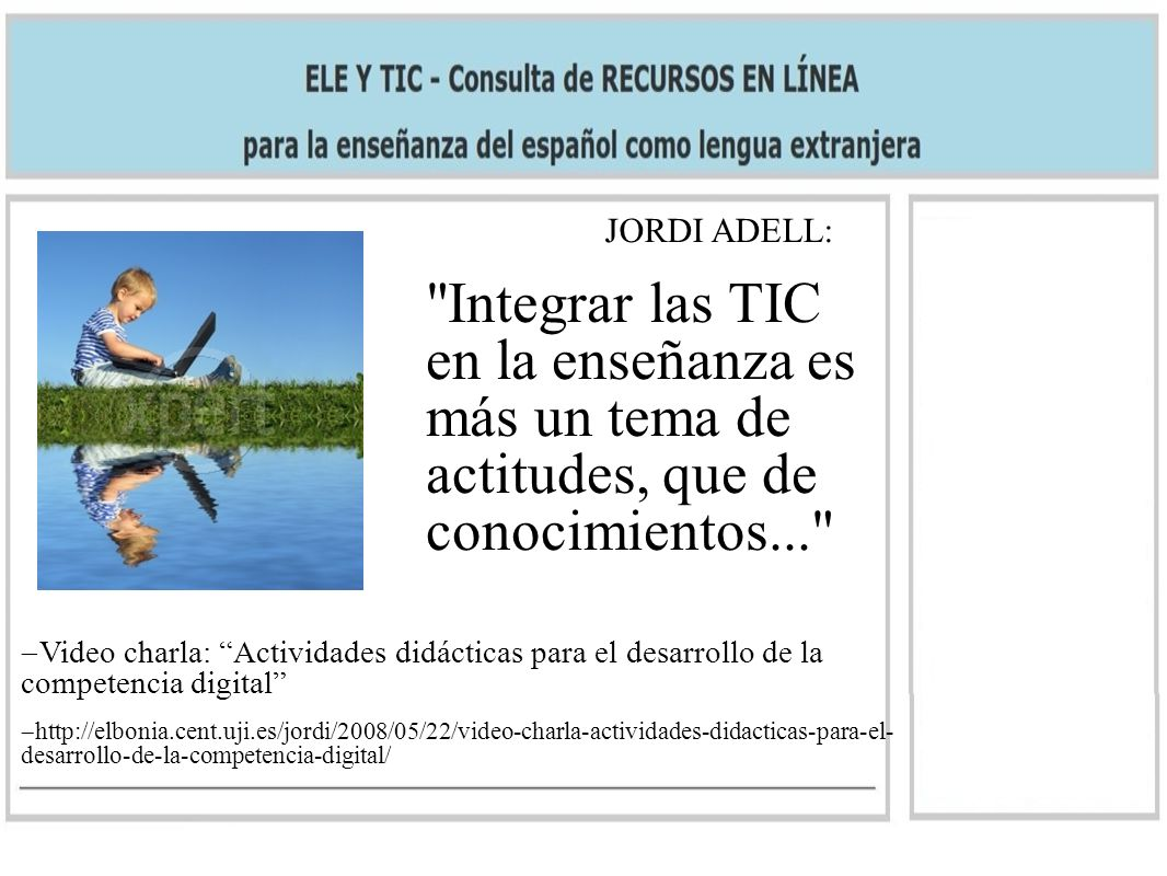 JORDI ADELL: Integrar las TIC en la enseñanza es más un tema de actitudes, que de conocimientos...