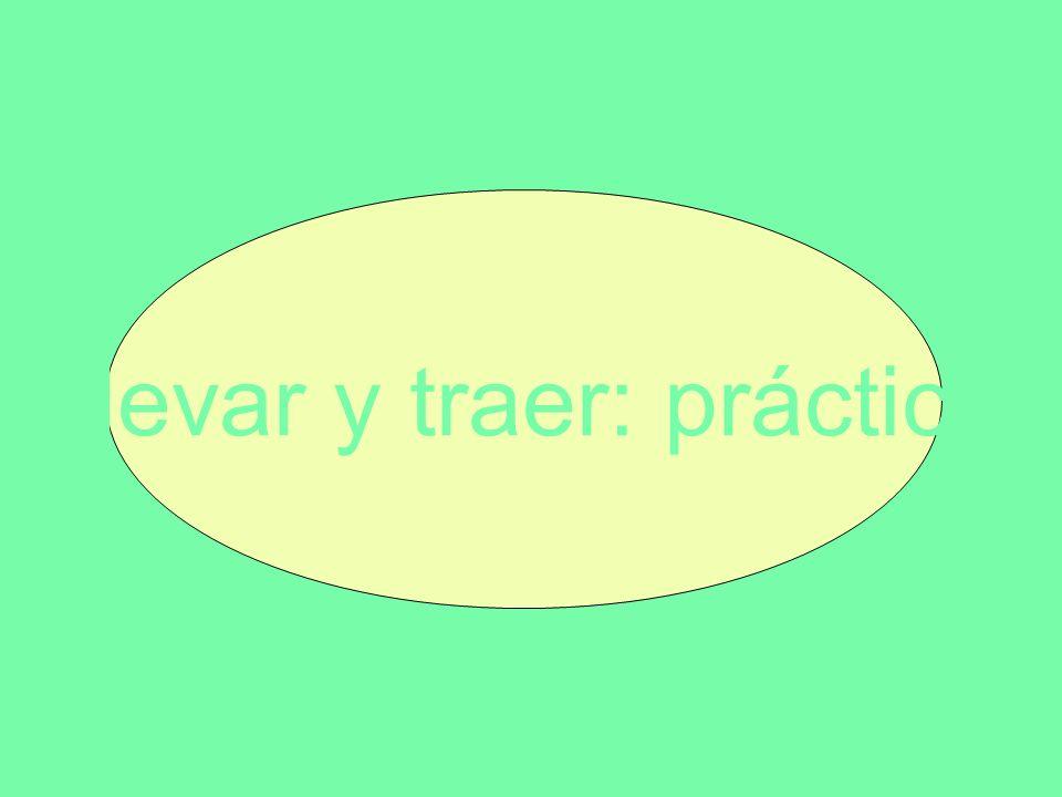 Llevar y traer: práctica