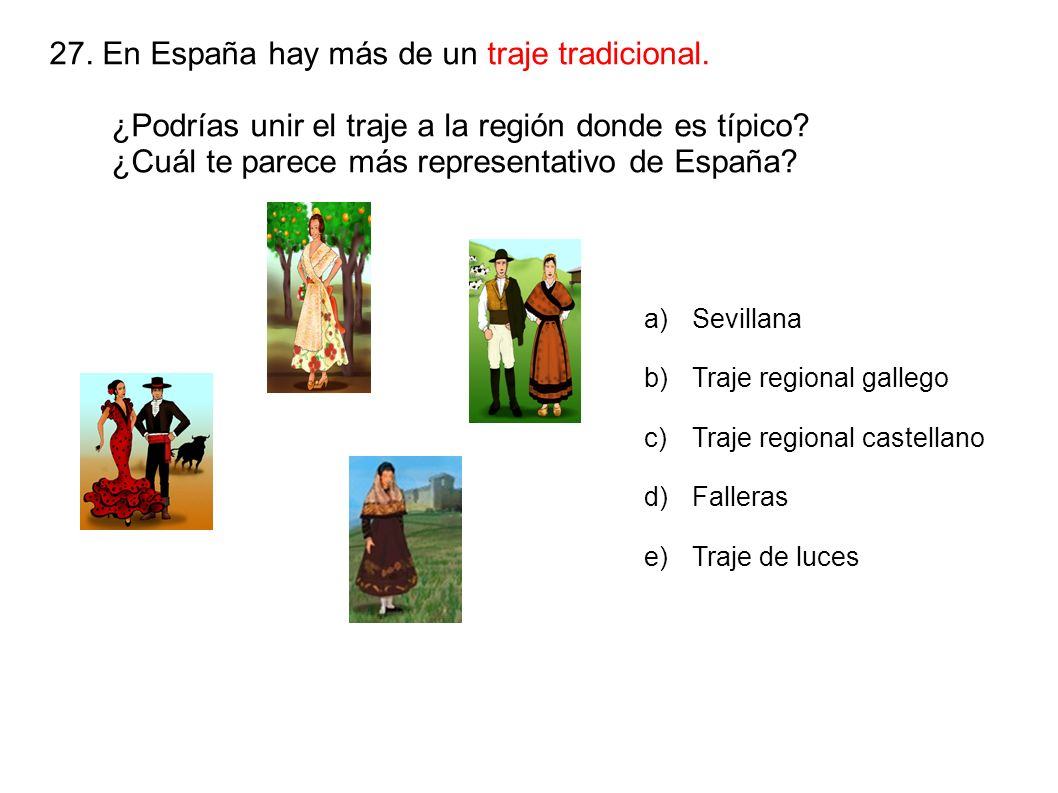 27. En España hay más de un traje tradicional