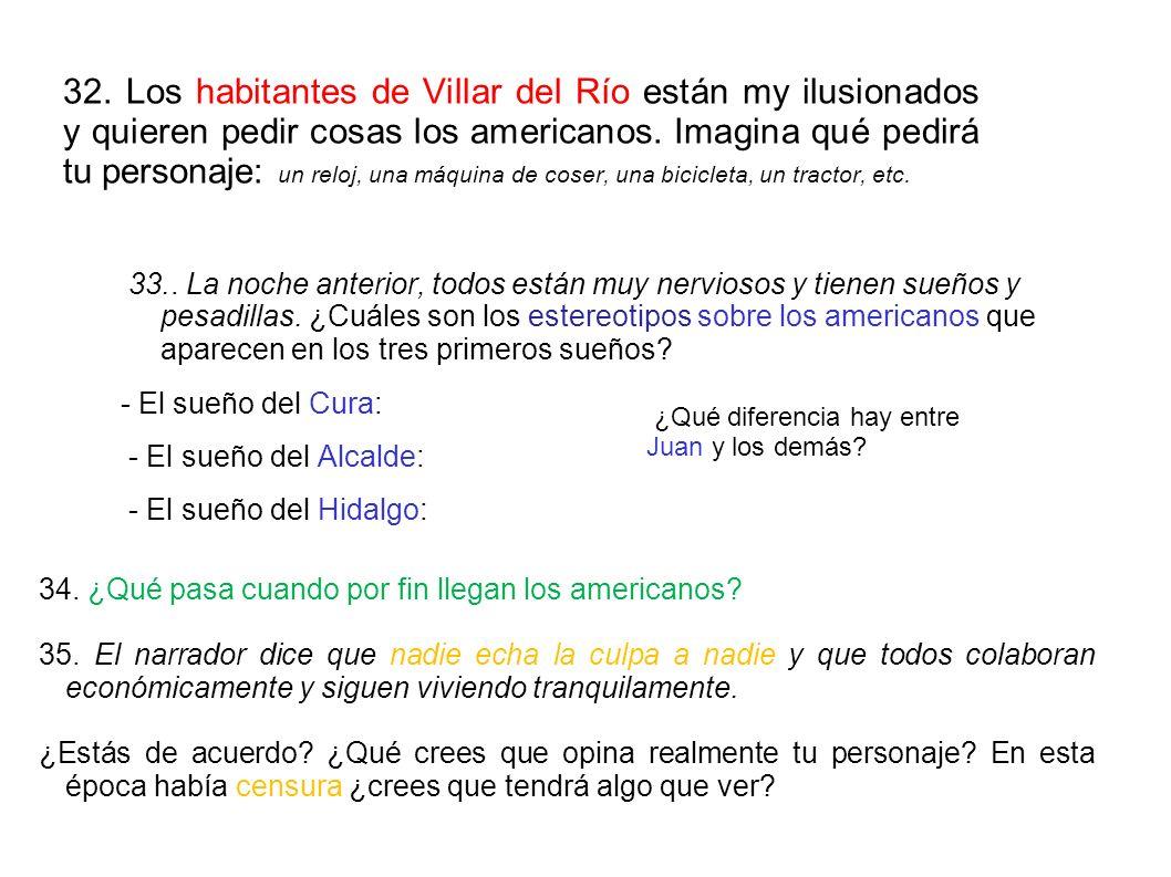 32. Los habitantes de Villar del Río están my ilusionados y quieren pedir cosas los americanos. Imagina qué pedirá tu personaje: un reloj, una máquina de coser, una bicicleta, un tractor, etc.