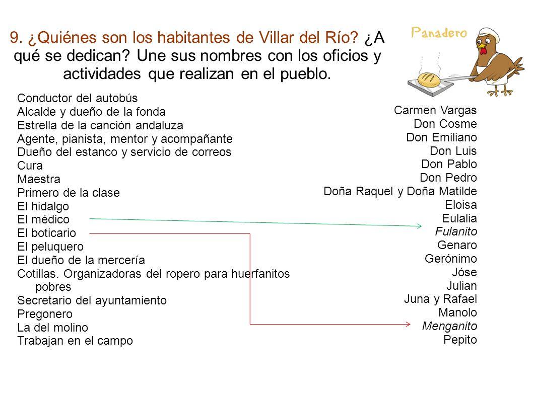 9. ¿Quiénes son los habitantes de Villar del Río. ¿A qué se dedican