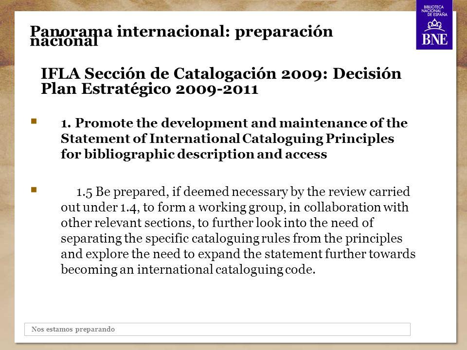 Panorama internacional: preparación nacional