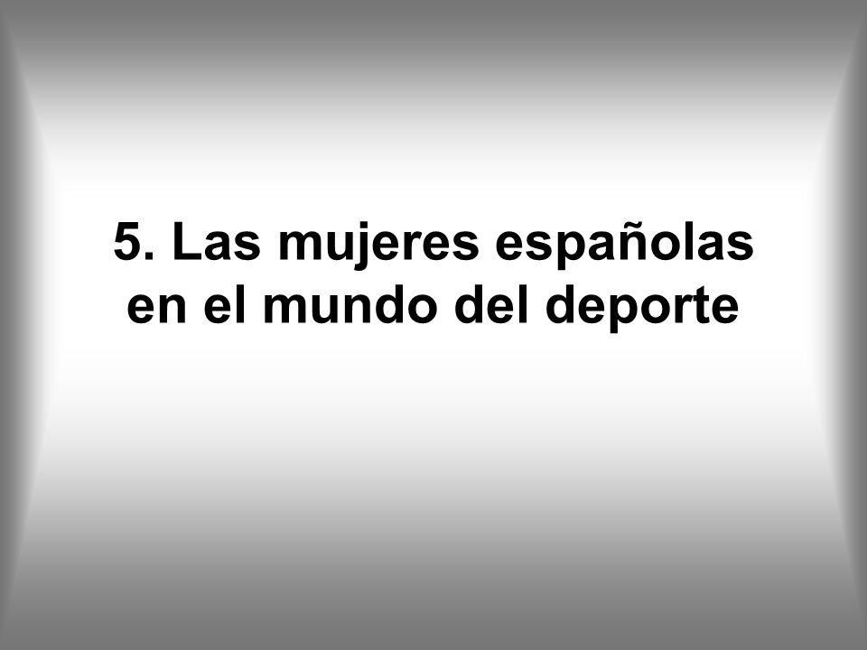 5. Las mujeres españolas en el mundo del deporte