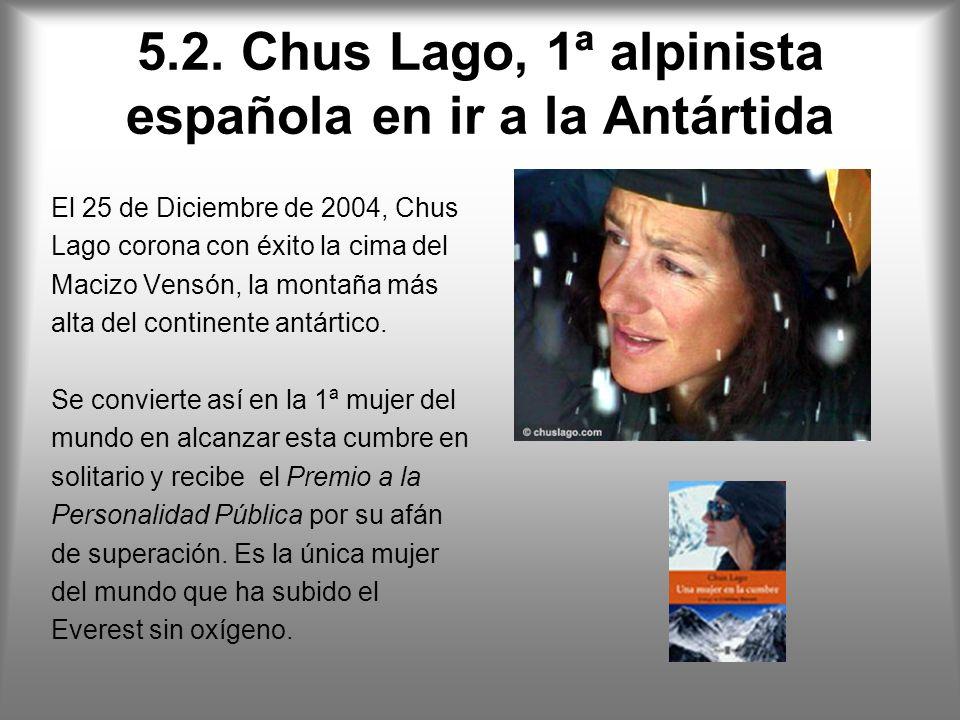 5.2. Chus Lago, 1ª alpinista española en ir a la Antártida