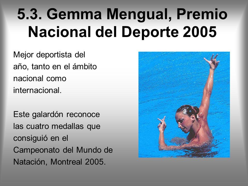 5.3. Gemma Mengual, Premio Nacional del Deporte 2005
