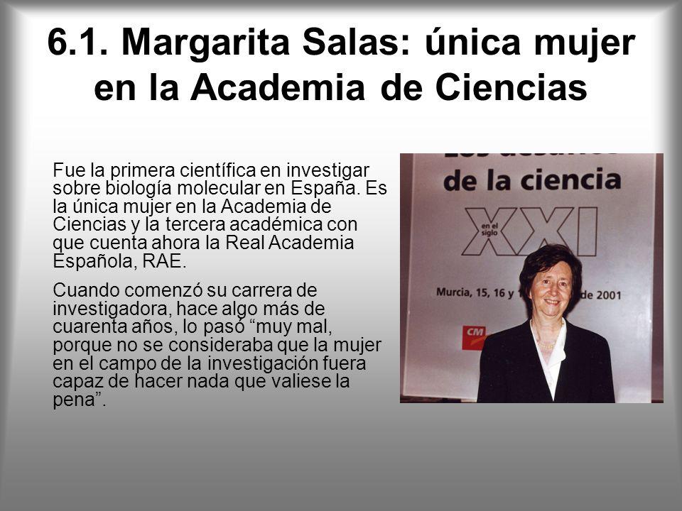 6.1. Margarita Salas: única mujer en la Academia de Ciencias