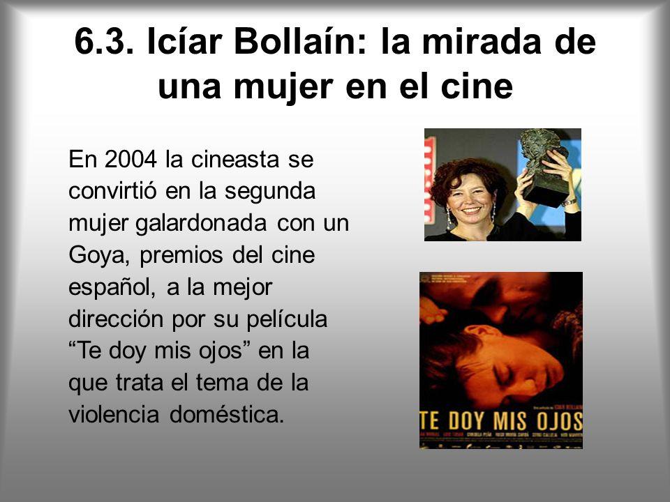 6.3. Icíar Bollaín: la mirada de una mujer en el cine
