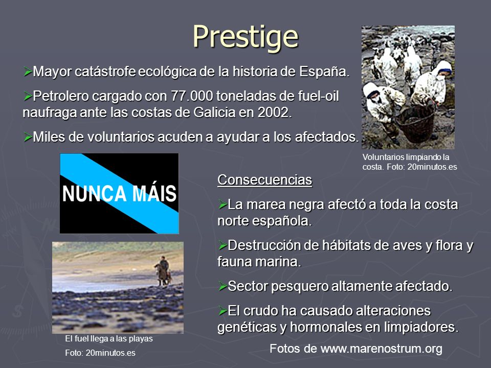 Prestige Mayor catástrofe ecológica de la historia de España.