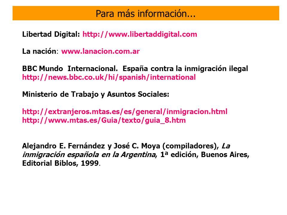 Para más información... Libertad Digital: http://www.libertaddigital.com. La nación: www.lanacion.com.ar.