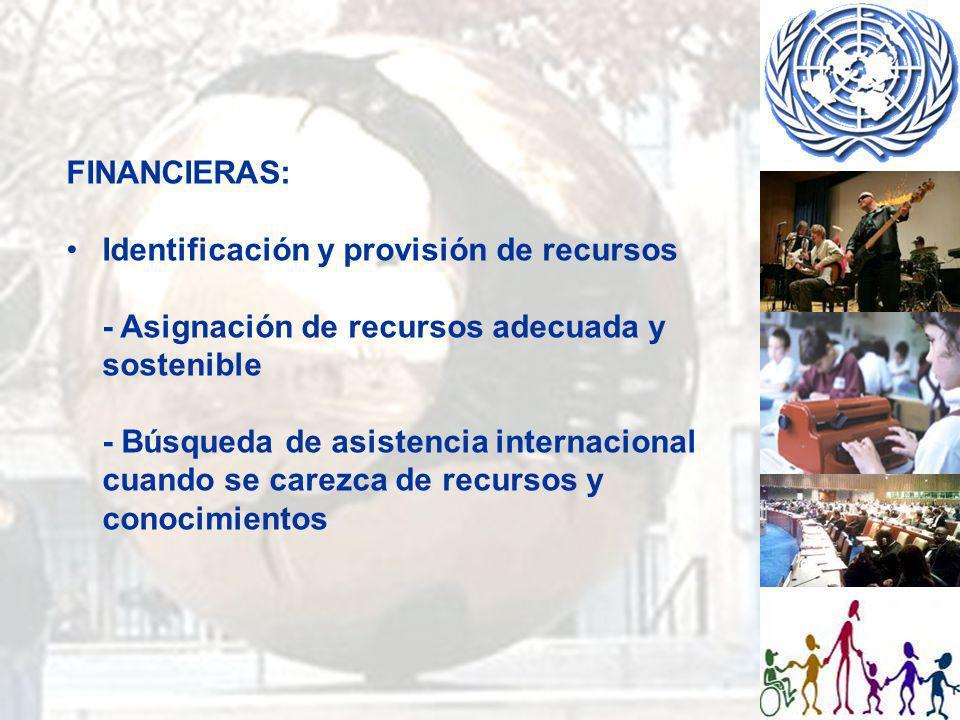 FINANCIERAS: Identificación y provisión de recursos. - Asignación de recursos adecuada y sostenible.