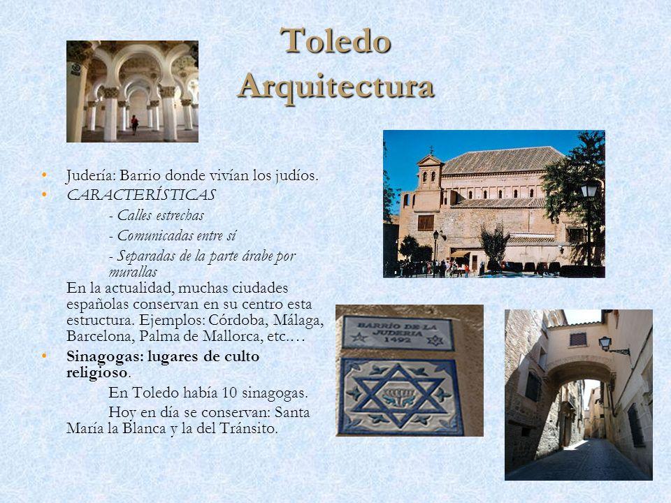 Toledo Arquitectura Judería: Barrio donde vivían los judíos.
