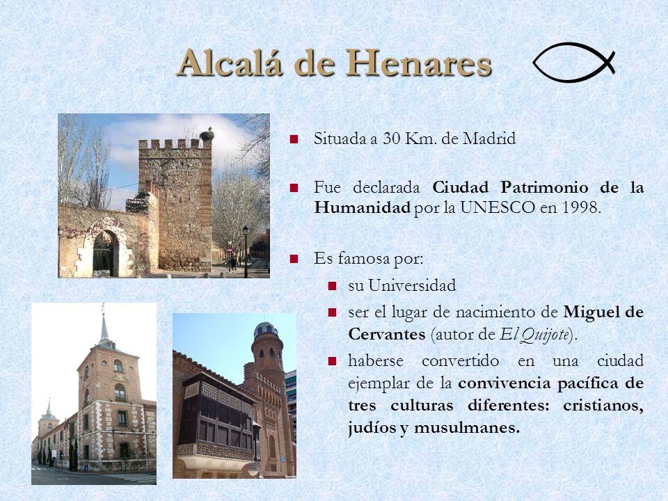 Alcalá de Henares Situada a 30 Km. de Madrid