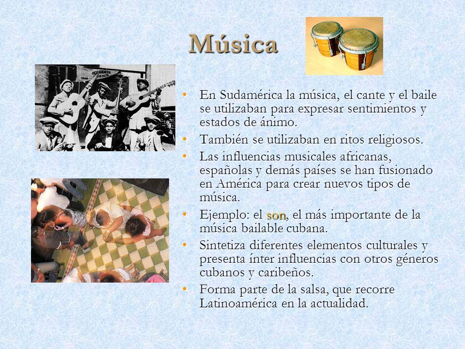Música En Sudamérica la música, el cante y el baile se utilizaban para expresar sentimientos y estados de ánimo.