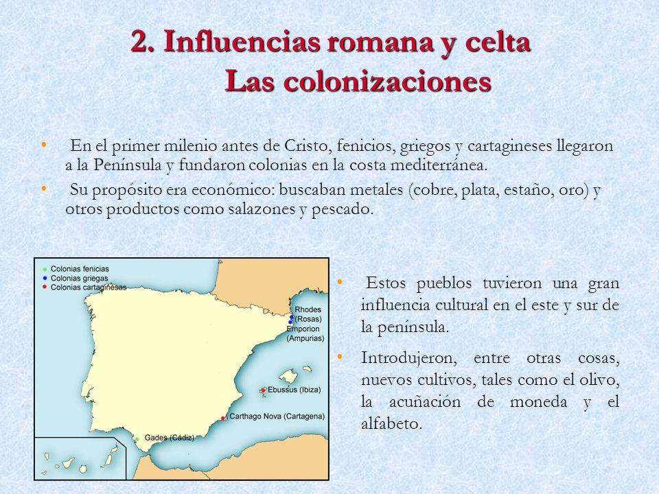 2. Influencias romana y celta Las colonizaciones