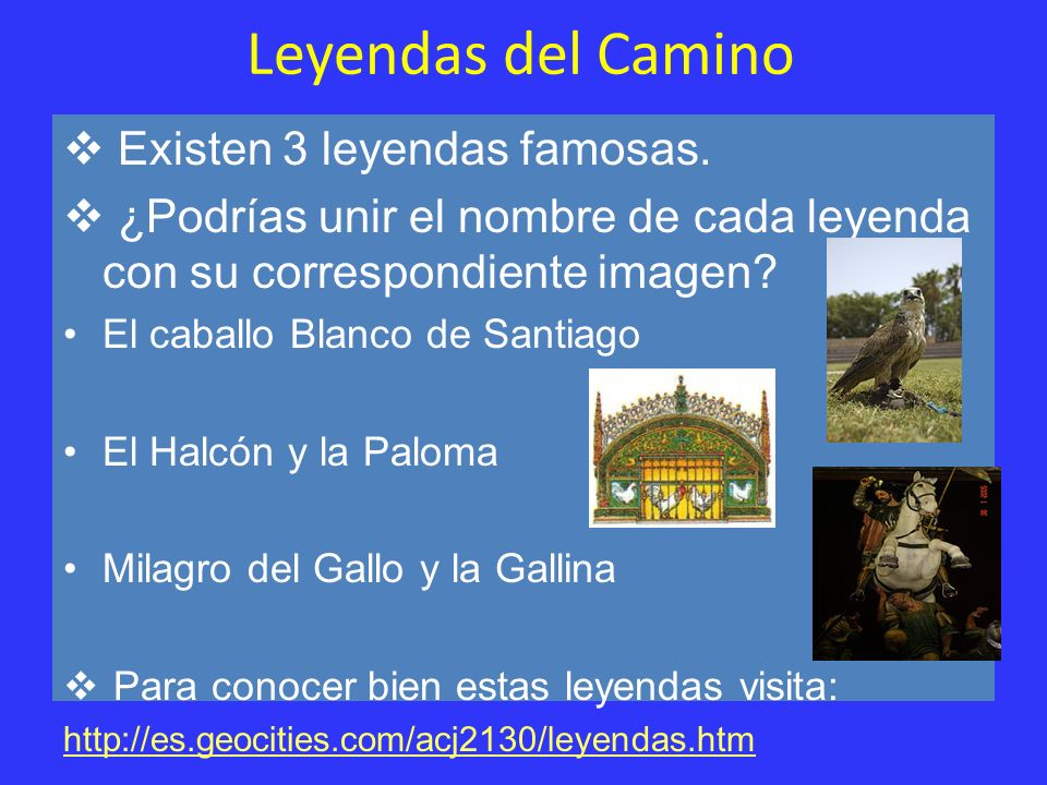 Leyendas del Camino Existen 3 leyendas famosas.