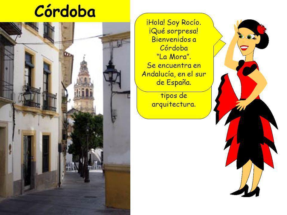 Córdoba ¡Hola! Soy Rocío. ¡Qué sorpresa! Bienvenidos a Córdoba