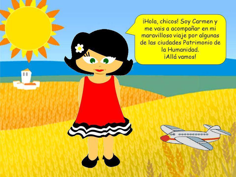 ¡Hola, chicos! Soy Carmen y me vais a acompañar en mi maravilloso viaje por algunas de las ciudades Patrimonio de la Humanidad.