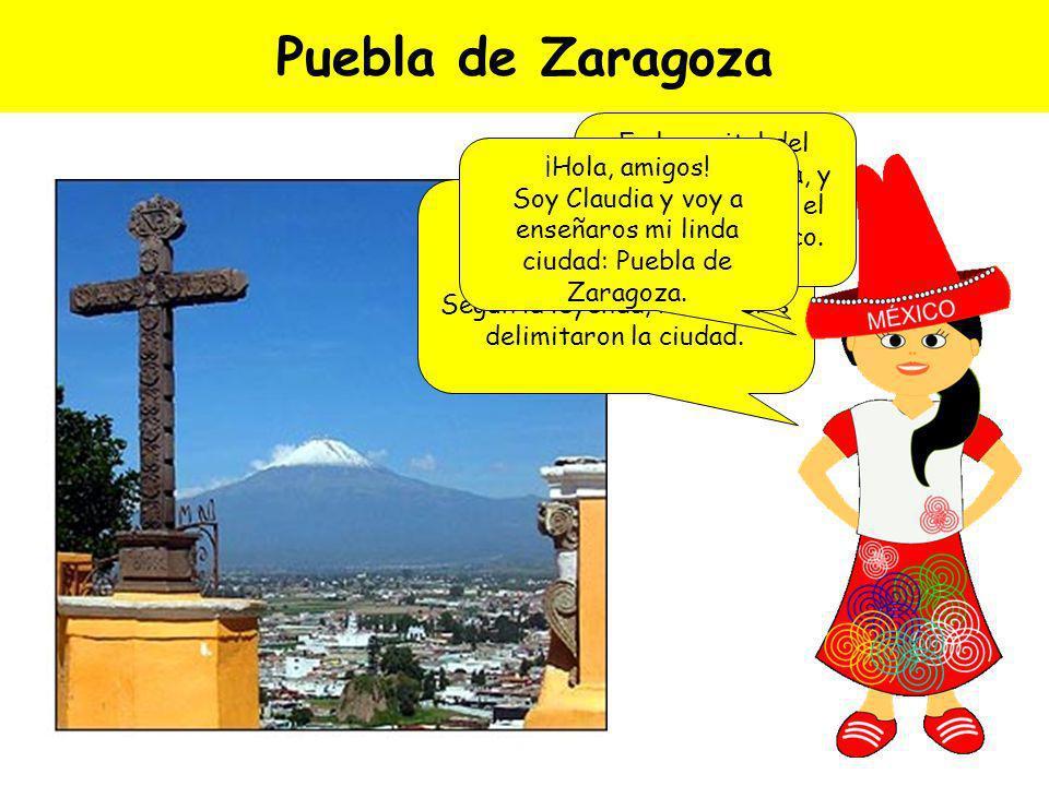 Puebla de Zaragoza Es la capital del estado de Puebla, y se encuentra en el centro de México. ¡Hola, amigos!