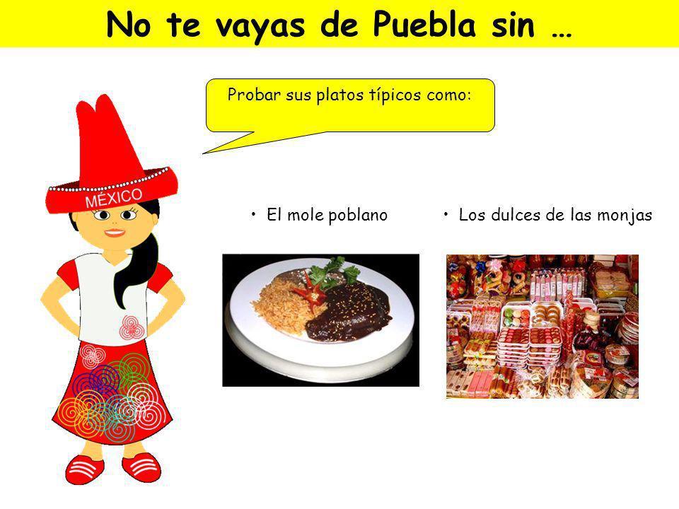 No te vayas de Puebla sin …
