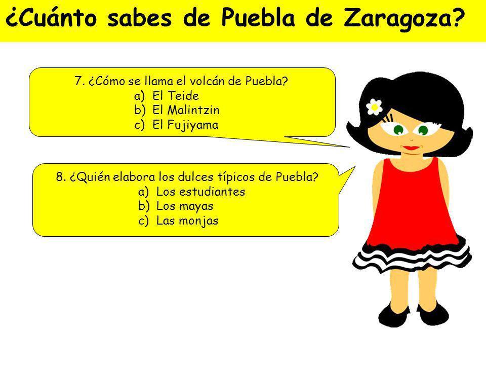 ¿Cuánto sabes de Puebla de Zaragoza