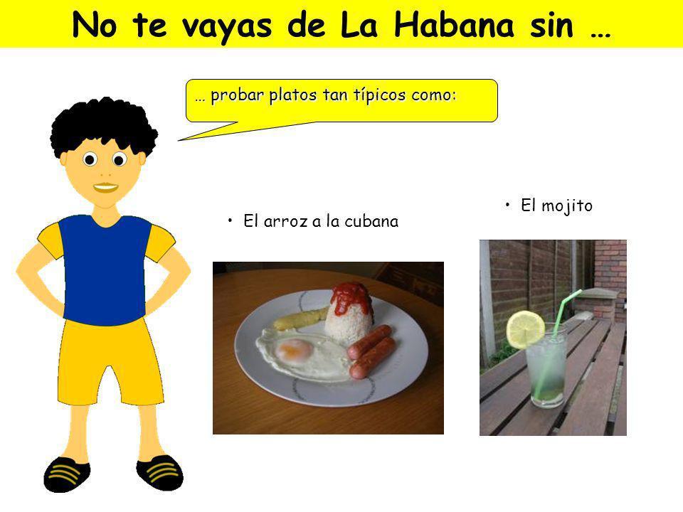 No te vayas de La Habana sin …