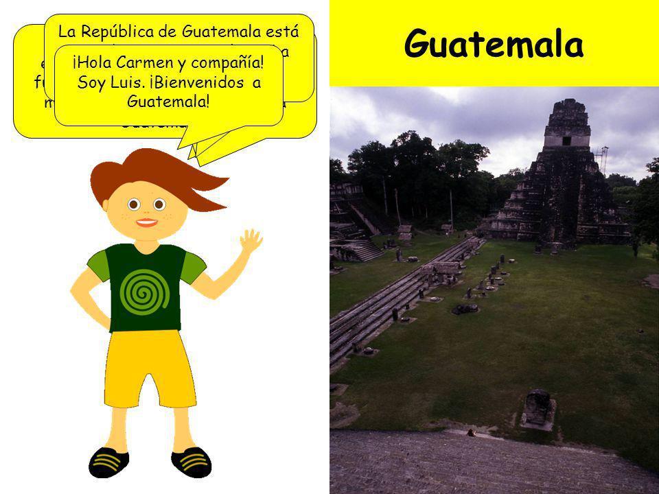¡Hola Carmen y compañía! Soy Luis. ¡Bienvenidos a Guatemala!