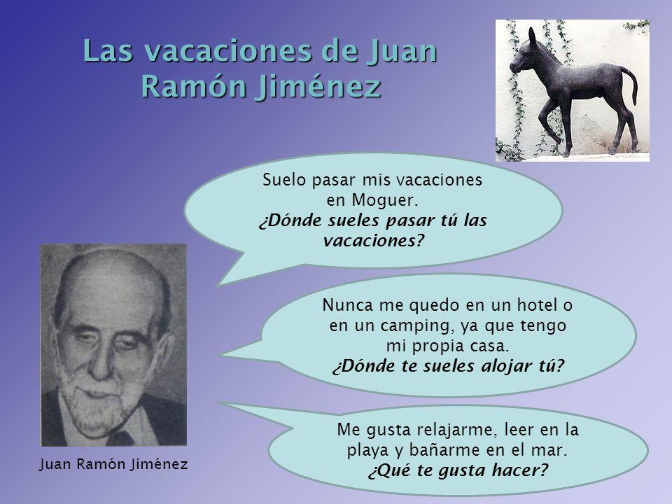 Las vacaciones de Juan Ramón Jiménez ¿Dónde te sueles alojar tú
