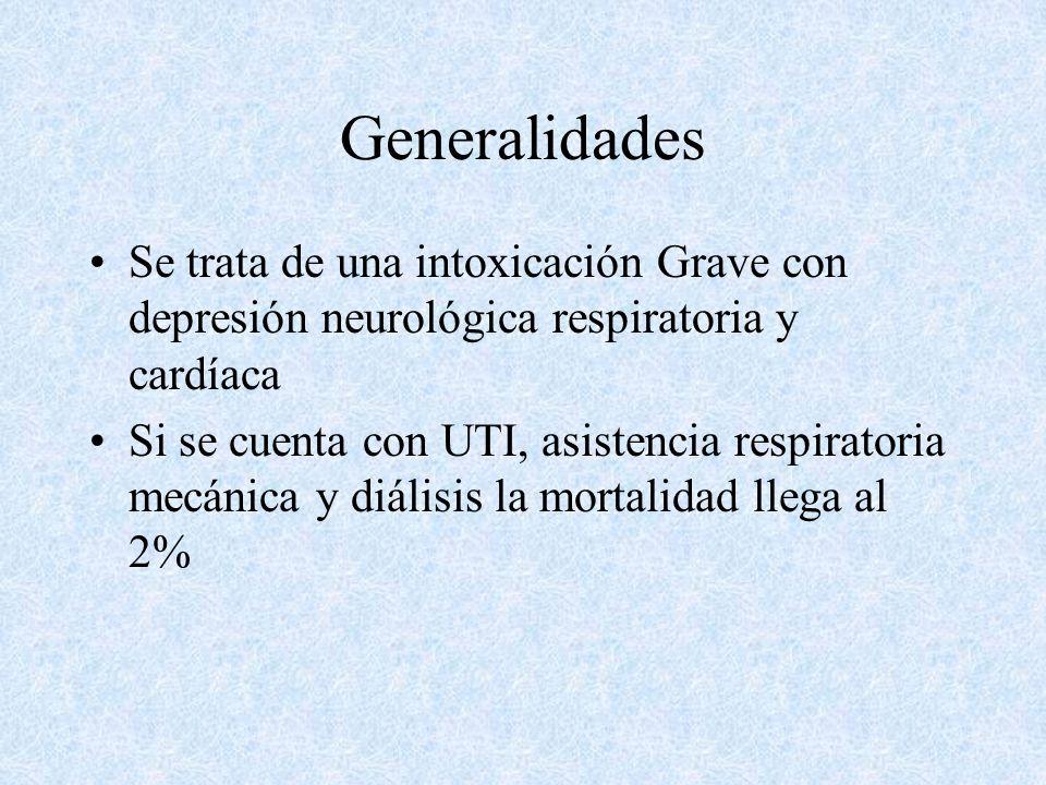 Generalidades Se trata de una intoxicación Grave con depresión neurológica respiratoria y cardíaca.