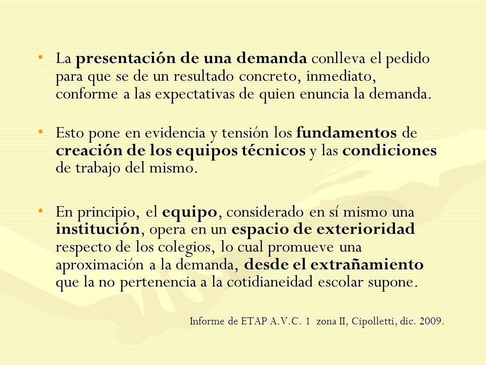 La presentación de una demanda conlleva el pedido para que se de un resultado concreto, inmediato, conforme a las expectativas de quien enuncia la demanda.