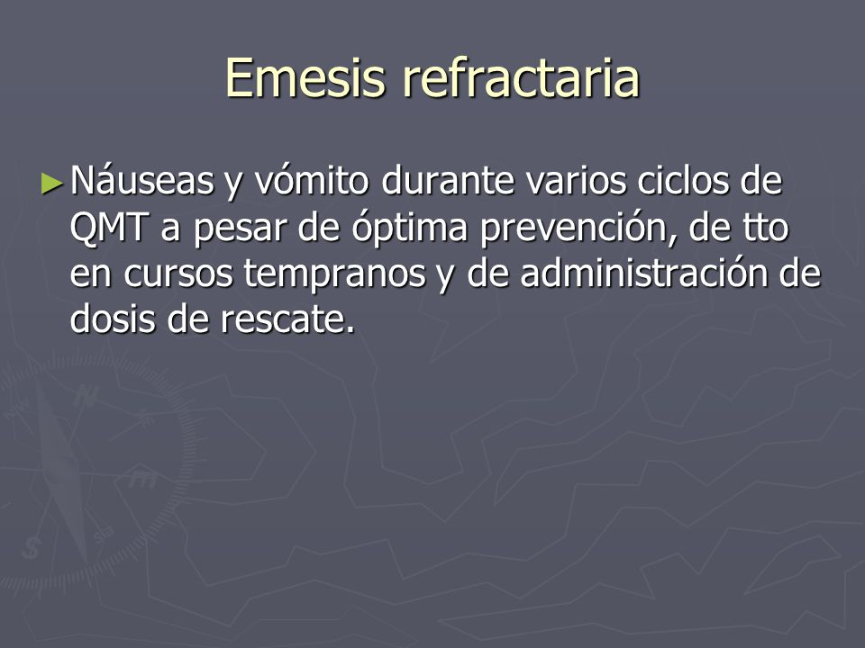 Emesis refractaria