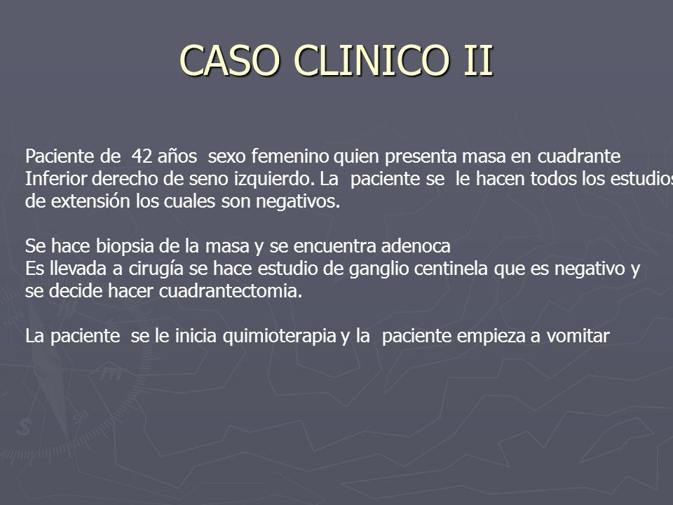 CASO CLINICO II Paciente de 42 años sexo femenino quien presenta masa en cuadrante.