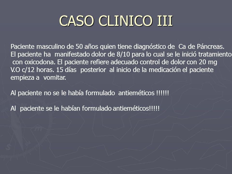 CASO CLINICO III Paciente masculino de 50 años quien tiene diagnóstico de Ca de Páncreas.