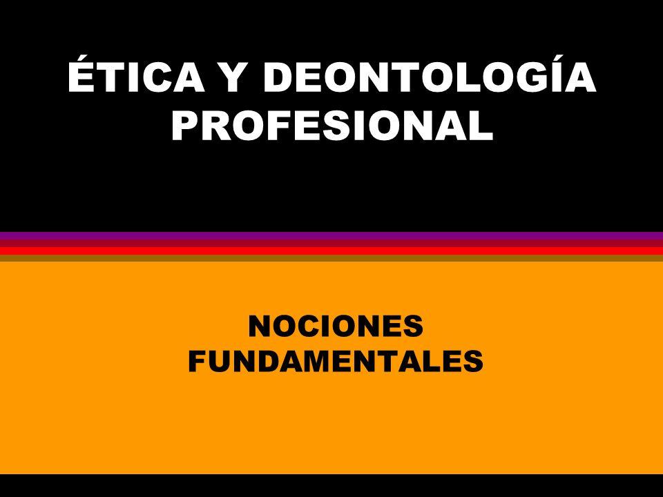 ÉTICA Y DEONTOLOGÍA PROFESIONAL