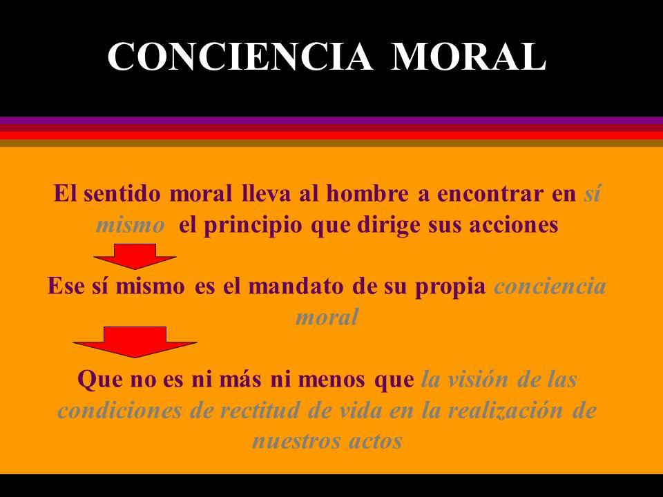 Ese sí mismo es el mandato de su propia conciencia moral