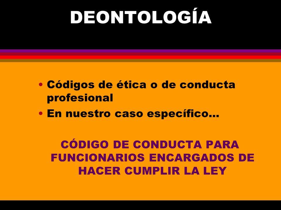 DEONTOLOGÍA Códigos de ética o de conducta profesional