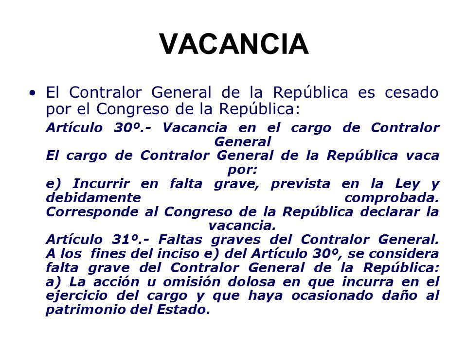 VACANCIAEl Contralor General de la República es cesado por el Congreso de la República: