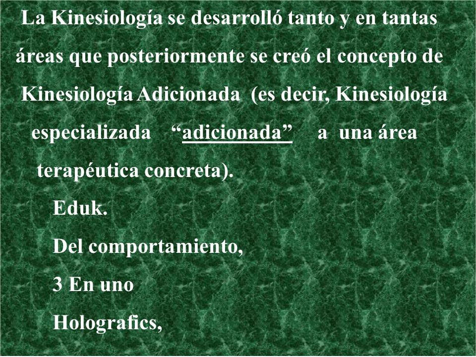 La Kinesiología se desarrolló tanto y en tantas