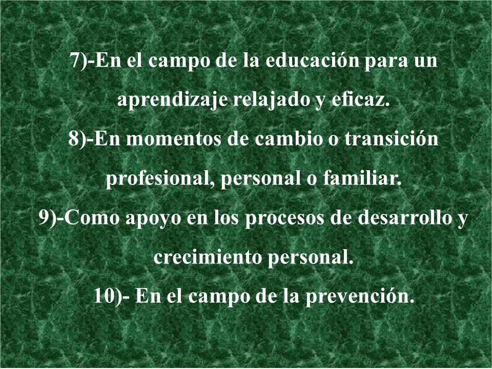 7)-En el campo de la educación para un aprendizaje relajado y eficaz.