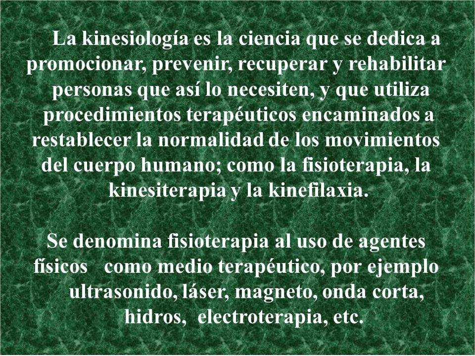 La kinesiología es la ciencia que se dedica a