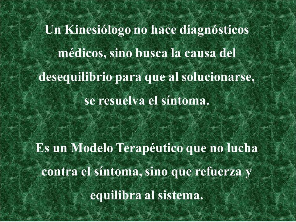 Un Kinesiólogo no hace diagnósticos médicos, sino busca la causa del desequilibrio para que al solucionarse, se resuelva el síntoma.
