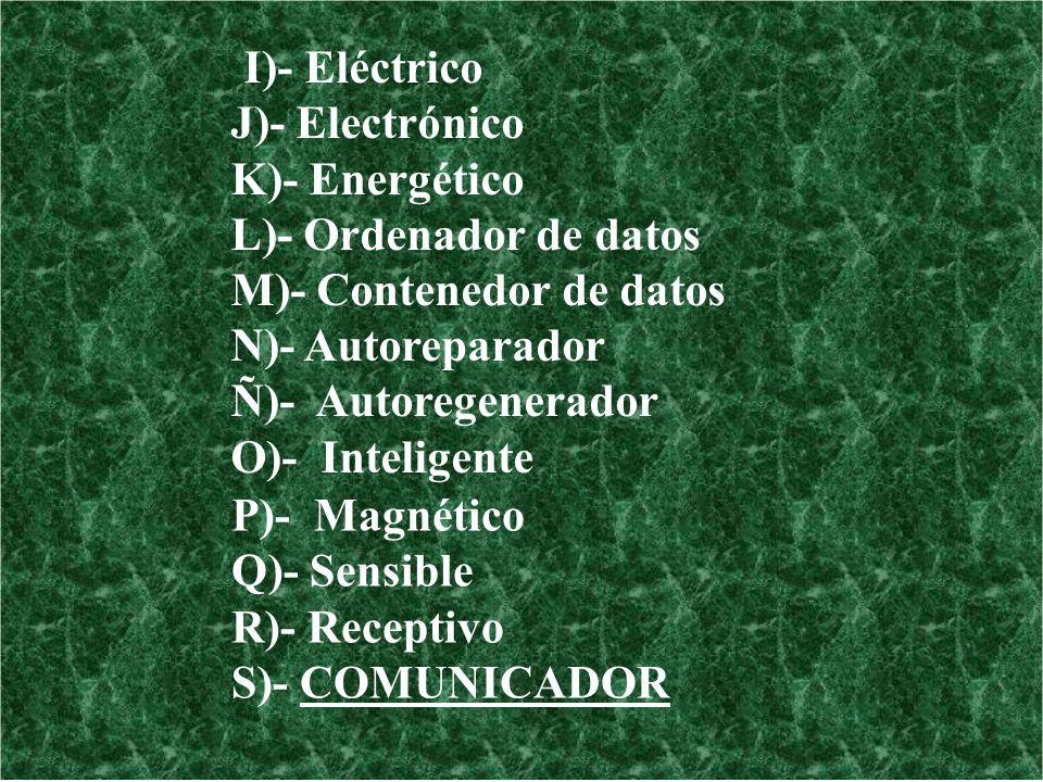 M)- Contenedor de datos N)- Autoreparador Ñ)- Autoregenerador