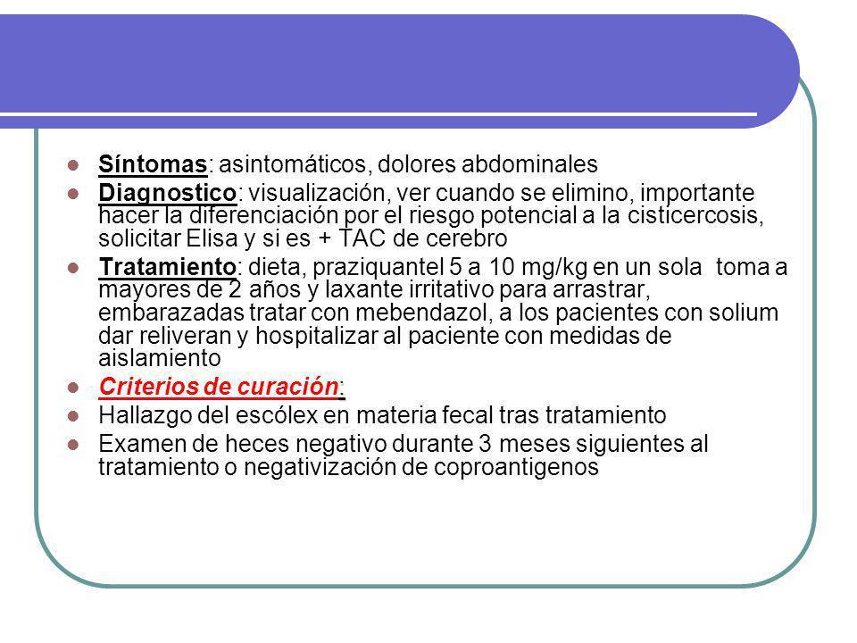 Síntomas: asintomáticos, dolores abdominales
