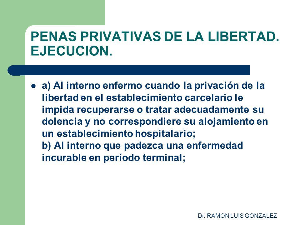 PENAS PRIVATIVAS DE LA LIBERTAD. EJECUCION.