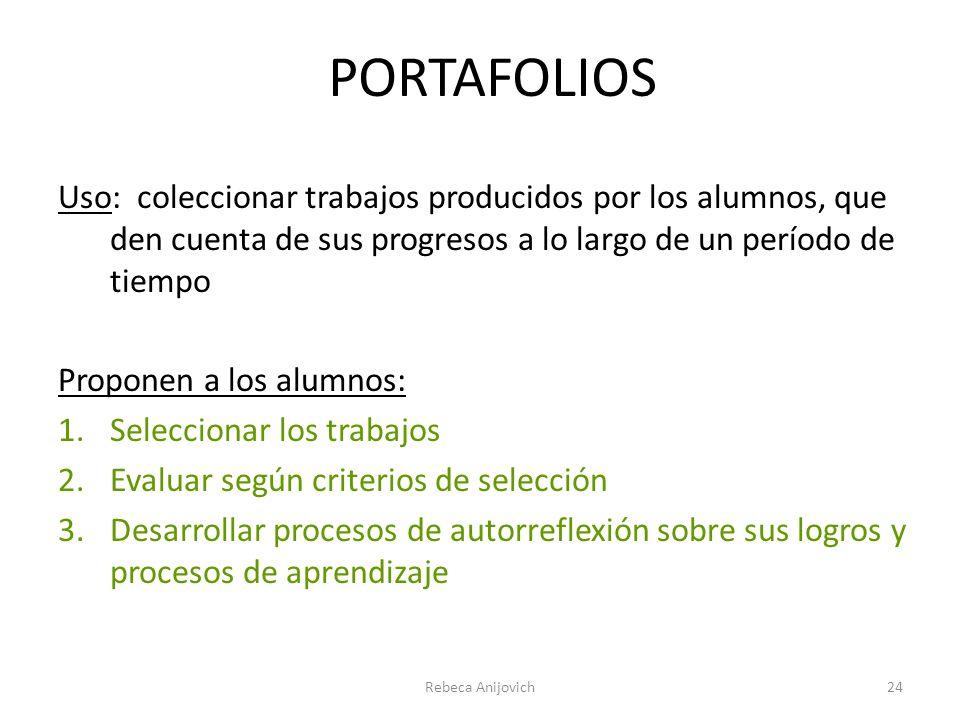 PORTAFOLIOS Uso: coleccionar trabajos producidos por los alumnos, que den cuenta de sus progresos a lo largo de un período de tiempo.